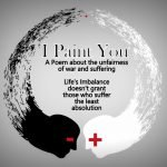 I Paint You – An Empathetic Poem about the Unfairness of War and Suffering
