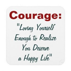 Courage Quote Drink Coaster about a Happy Life