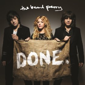 Done by The Band Perry