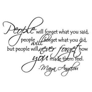 People Will Forget What You Said Maya Angelou Wall Quote