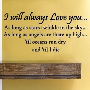 I Will Always Love You Wall Quote
