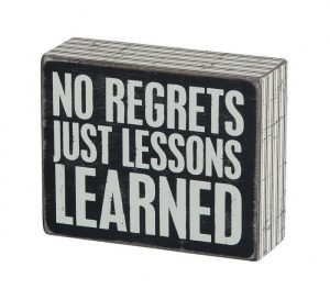 No Regrets Just Lessons Learned