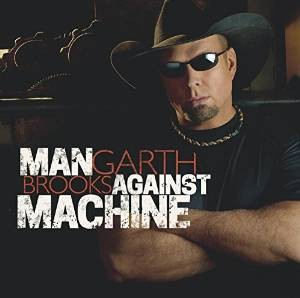 Man Against the Machine by Garth Brooks