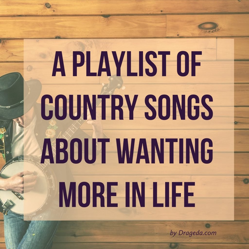 Country Songs About Wanting More In Life : Heart Of