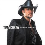 Live Like You Were Dying by Tim McGraw