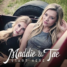 Maddie & Tae EP called Start Here